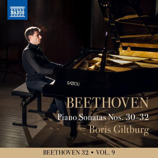贝多芬三十二首钢琴奏鸣曲, Vol. 9: Nos. 30-32,Boris Giltburg
