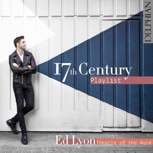 17世纪音乐歌单 (17th Century Playlist),Ed Lyon,Theatre of the Ayre