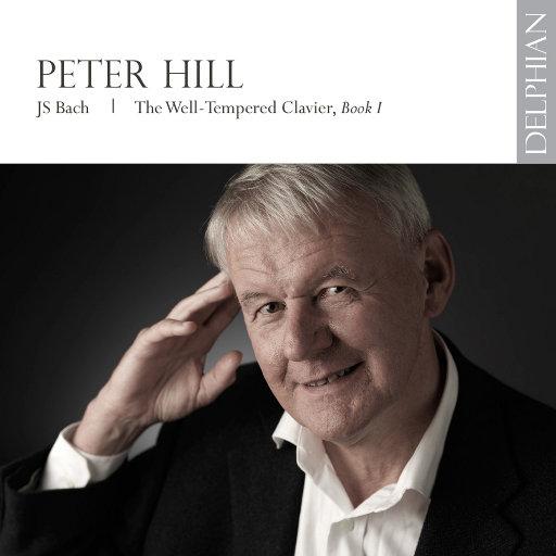 巴赫: 平均律钢琴曲集, Book 1,Peter Hill