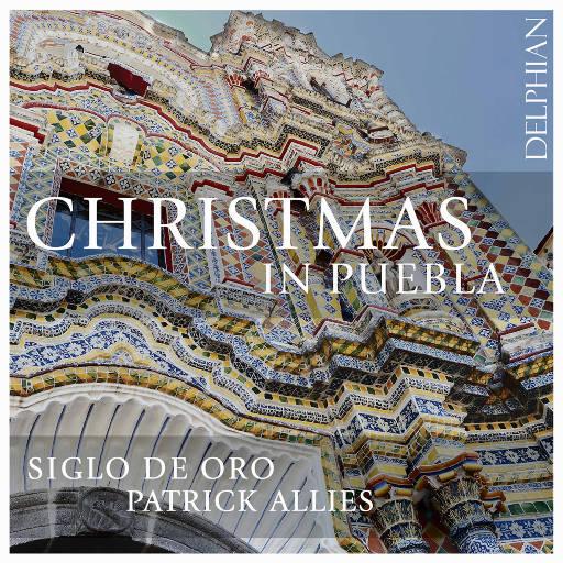 普埃布拉的圣诞 (Christmas in Puebla),Siglo de Oro,Patrick Allies,Unknown Artist