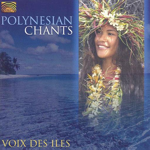 波利尼西亚颂歌 (POLYNESIA Voix des Iles: Polynesian Chants),Voix des Iles