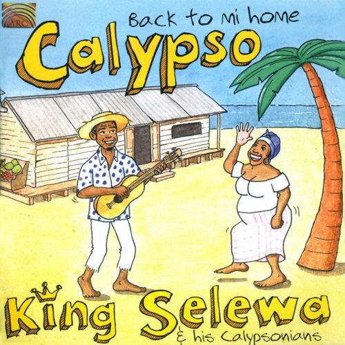 卡利普索: 回家 (CARIBBEAN Calypso: Back to mi Home),King Selewa Calypsonians