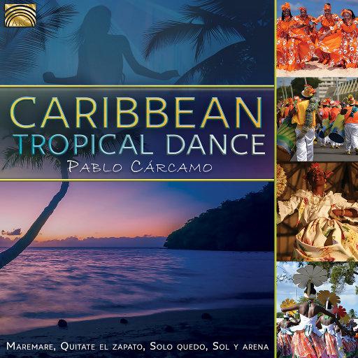 加勒比地区热带风情舞 (CARIBBEAN Pablo Carcamo: Caribbean Tropical Dance),Pablo Carcamo