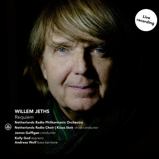 威廉·杰斯: 安魂曲,Andreas Wolf, Kelly God,Netherlands Radio Philharmonic Orchestra,Netherlands Radio Choir