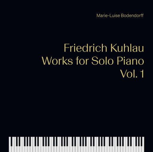 弗里德里希·库劳: 钢琴独奏作品, Vol.1 (352.8kHz DXD),Marie-Luise Bodendorff