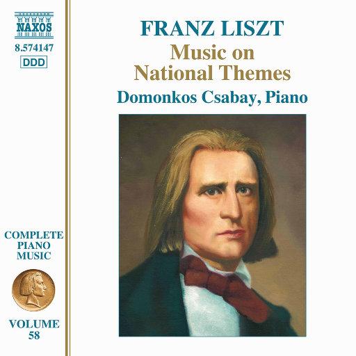 李斯特: 国家主题作品 (李斯特钢琴音乐全集, Vol. 58),Domonkos Csabay