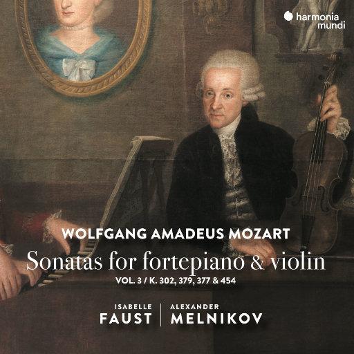 莫扎特: 古钢琴与小提琴奏鸣曲, Vol. 3,Isabelle Faust,Alexander Melnikov