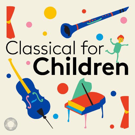 孩子们的古典乐 (Classical for Children),Various Artists