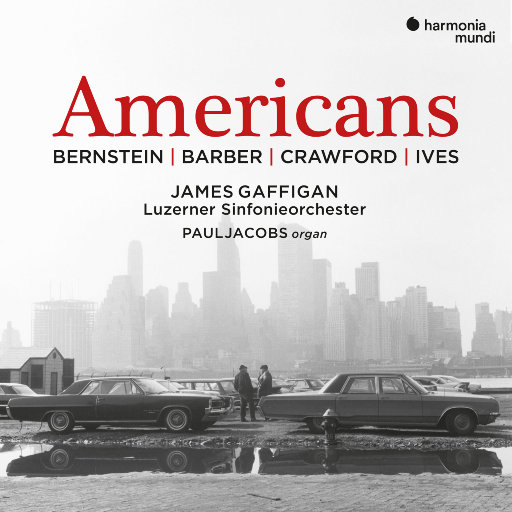 伯恩斯坦, 巴伯, 克劳福德 & 艾夫斯: 美国音乐,James Gaffigan,Luzerner Sinfonieorchester,Paul Jacobs