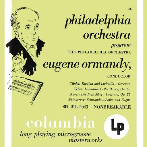 格林卡: 歌剧《鲁斯兰与柳德米拉》序曲 / 韦伯: 邀舞 & 歌剧《魔弹射手》序曲 (尤金·奥曼迪),Eugene Ormandy