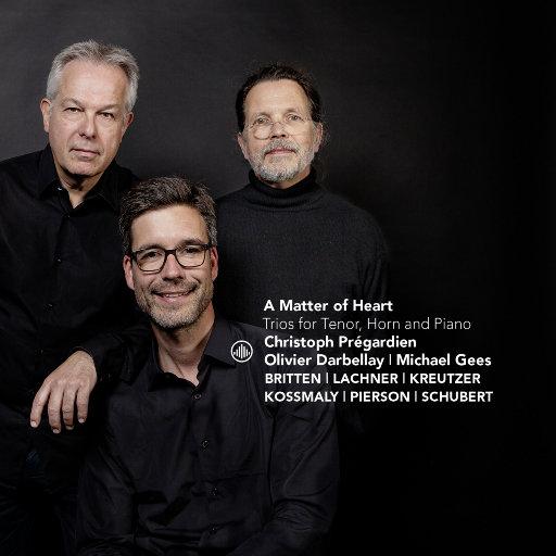 心事: 男高音, 圆号与钢琴三重奏 (A Matter of Heart: Trios for Tenor, Horn and Piano),Michael Gees,Christoph Prégardien,Olivier Darbellay