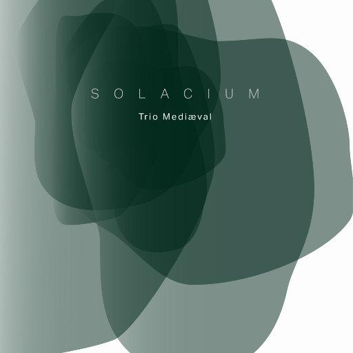 慰藉 (SOLACIUM) (11.2MHz DSD),Trio Mediæval