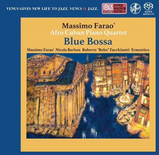 """Blue Bossa (2.8MHz DSD),Massimo Farao, Nicola Barbon, Roberto """"Bobo"""" Facchinetti, Ernesttico"""