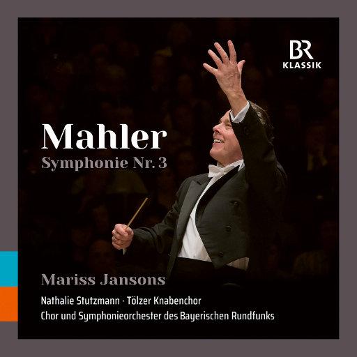 马勒: d小调第三交响曲 (现场版),Bavarian Radio Symphony Orchestra,Nathalie Stutzmann,Mariss Jansons,Tölzer Knabenchor,Bavarian Radio Choir