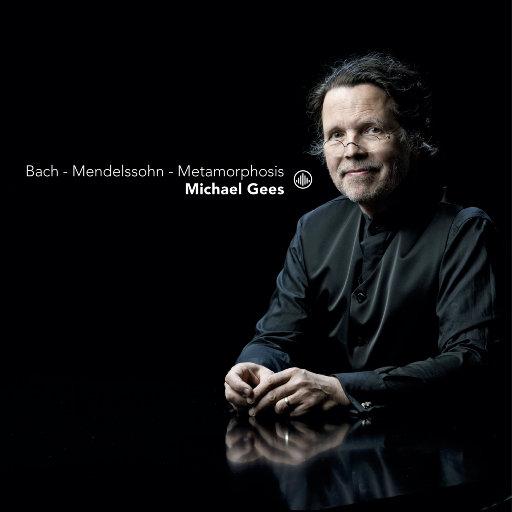 巴赫-门德尔松:变形记,Michael Gees