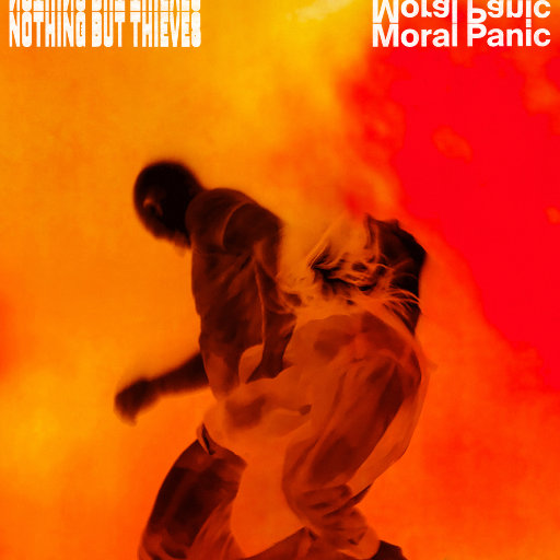Moral Panic,Nothing But Thieves