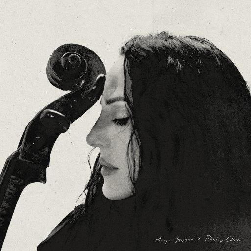 玛雅·贝泽 x 菲利普·格拉斯,Maya Beiser