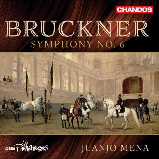 布鲁克纳: A大调第六交响曲, WAB 106,BBC Philharmonic Orchestra,Juanjo Mena