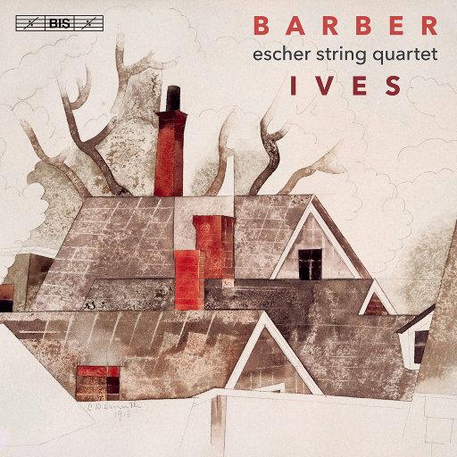 巴伯 & 艾夫斯: 弦乐四重奏,Escher String Quartet
