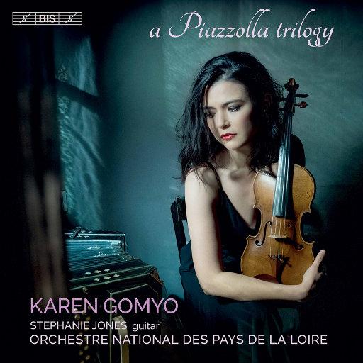 皮亚佐拉三部曲 (A Piazzolla Trilogy),Karen Gomyo,Orchestre National des Pays de la Loire,Stephanie Jones