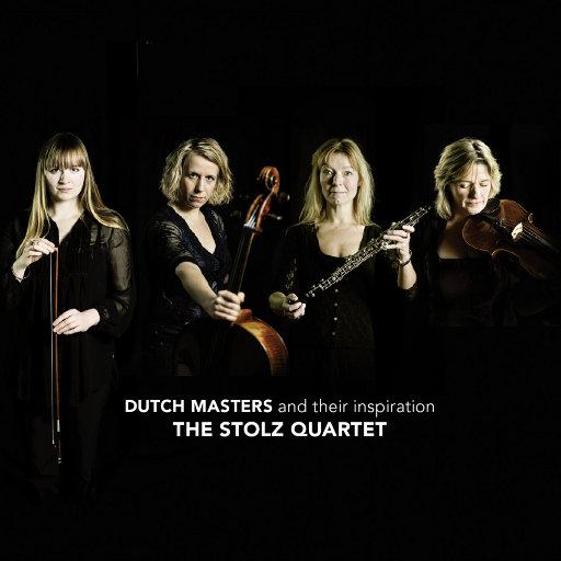 荷兰大师及他们的灵感,The Stolz Quartet