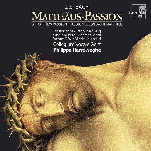 巴赫: 马太受难曲 BWV 244,Philippe Herreweghe,Collegium Vocale Gent
