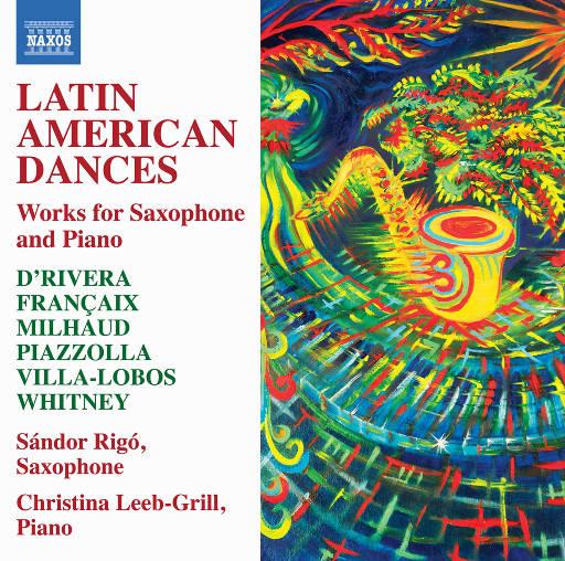拉丁美洲舞蹈: 为萨克斯 & 钢琴而作,Sándor Rigó,Christina Leeb-Grill