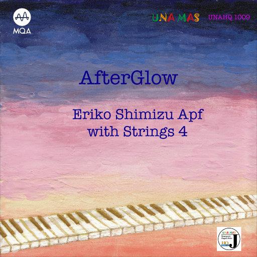 Afterglow (MQA),Eriko Shimizu & Strings 4