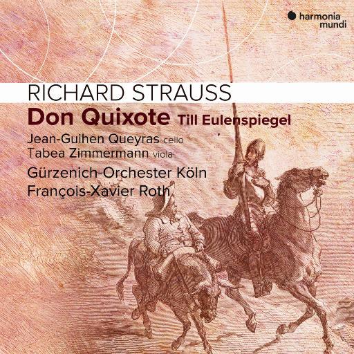 理查德·施特劳斯: 堂吉诃德 (Don Qvixote). 蒂尔的恶作剧 (Till Eulenspiegel),François-Xavier Roth,Gürzenich-Orchester Köln,Jean-Guihen Queyras,Tabea Zimmermann