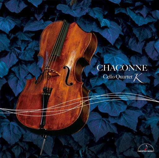 恰空 - 四把大提琴重奏作品 (CHACONNE - Cello Quartet K) (384kHz DXD),安田谦一郎,藤村俊介,宫坂扩志,木越洋