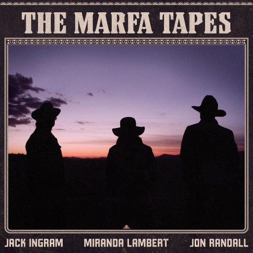 The Marfa Tapes (乡村音乐),Jack Ingram,Miranda Lambert,Jon Randall