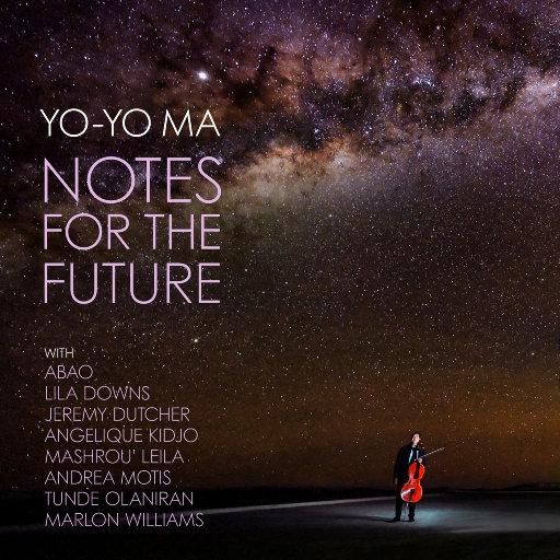 致未来的音符 (Notes for the Future),马友友