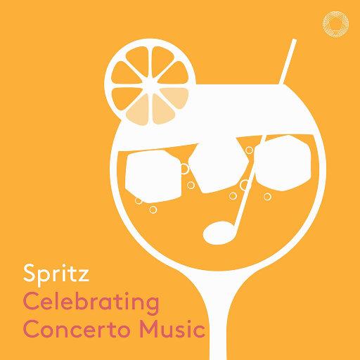 气泡鸡尾酒: 喝彩协奏曲 (Spritz: Celebrating Concerto Music),Various Artists