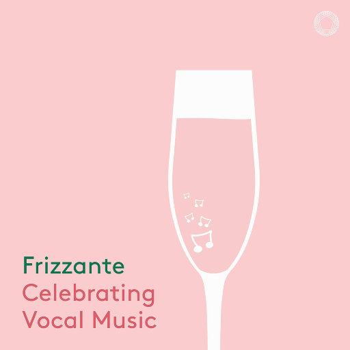 微起泡酒: 喝彩声乐 (Frizzante: Celebrating Vocal Music),Various Artists
