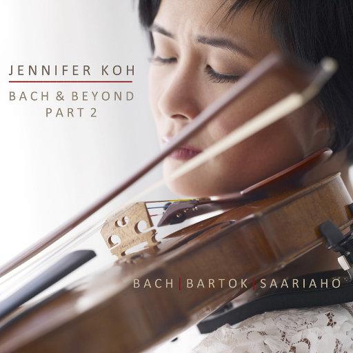 巴赫与超越, Part II,Jennifer Koh