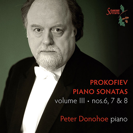 普罗科菲耶夫: 钢琴奏鸣曲, Vol. 3 - Nos. 6, 7 and 8, Peter Donohoe