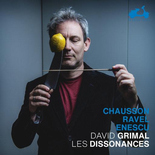 肖松,拉威尔和埃内斯库,David Grimal,Les Dissonances