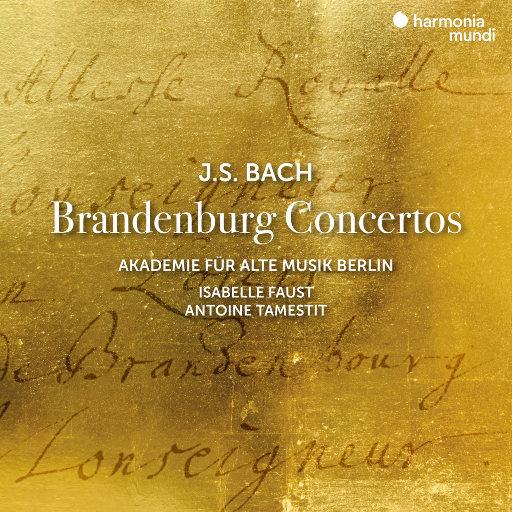 巴赫: 布兰登堡协奏曲,Akademie für Alte Musik Berlin,Isabelle Faust,Antoine Tamestit