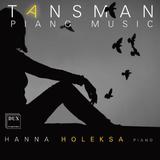 坦斯曼: 钢琴音乐,Hanna Holeksa