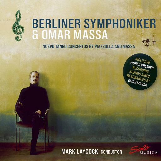 皮亚佐拉 & 马萨: 新探戈协奏曲,Berlin Symphony Orchestra,Omar Massa,Mark Laycock