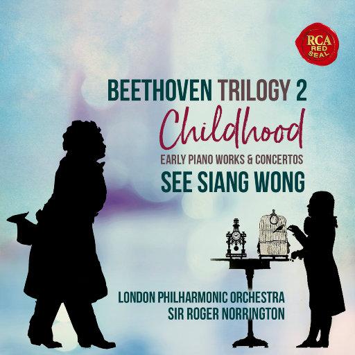 贝多芬三部曲之二: 童年,See Siang Wong,London Philharmonic Orchestra,Sir Roger Norrington