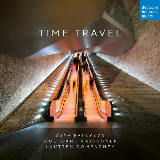 时间旅行 (Time Travel),Lautten Compagney,Asya Fateyeva