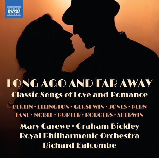 很久以前,遥远地方 (Long Ago and Far Away),Mary Carewe,Graham Bickley,Royal Philharmonic Orchestra,Richard Balcombe