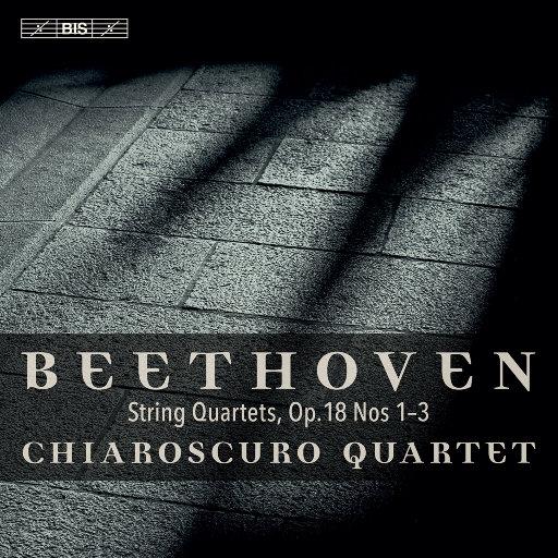 贝多芬: 弦乐四重奏, Op. 18 Nos. 1-3,Chiaroscuro Quartet