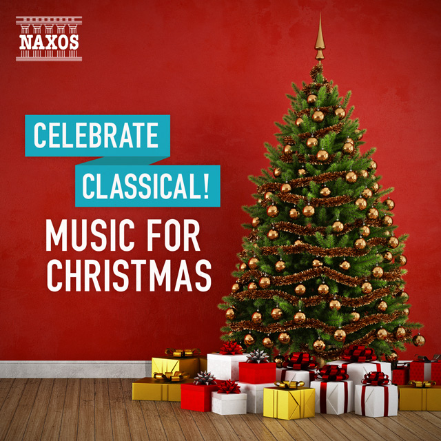 Celebrating Classical:Music For Christmas 圣诞节古典乐精选集,Various Artists