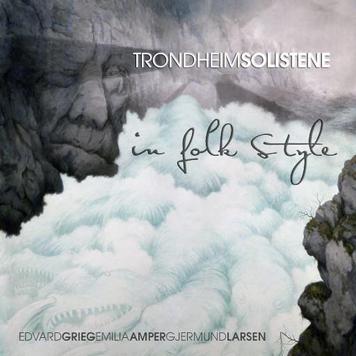 TRONDHEIMSOLISTENE - in folk style,TrondheimSolistene 特隆赫姆独奏者室内乐团