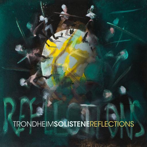 REFLECTIONS,TrondheimSolistene 特隆赫姆独奏者室内乐团