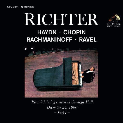 里赫特演奏海顿,肖邦,拉赫玛尼诺夫,拉威尔 - 卡内基音乐厅现场(1960.12.26),Sviatoslav Richter