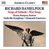 DANIELPOUR, R.: Songs of Solitude / War Songs / Toward the Splendid City (Hampson, Nashville Symphony, Guerrero),Giancarlo Guerrero