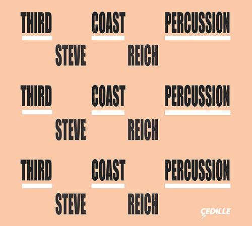 Third Coast Percussion | Steve Reich,Third Coast Percussion